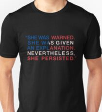 She Was Warned - Nevertheless She Persisted - Red White and Blue Unisex T-Shirt