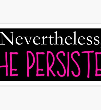Nevertheless, She Persisted - On Black Sticker