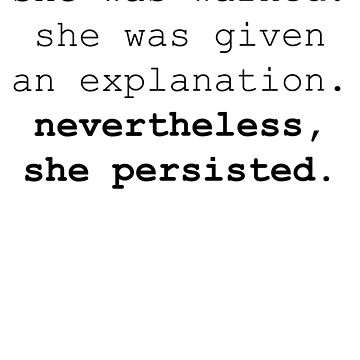 Nevertheless, she persisted (black text) by generalorgana