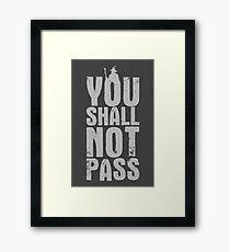You Shall Not Pass - light grey Framed Print
