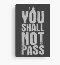 You Shall Not Pass - light grey Canvas Print