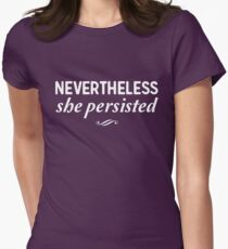 Neverthless, she persisted Womens Fitted T-Shirt
