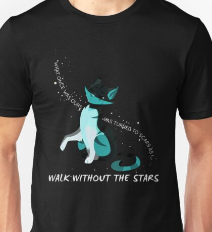 Walk Without The Stars Unisex T-Shirt