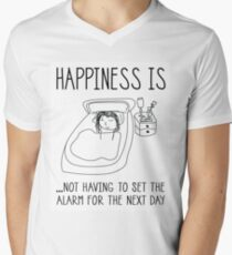 Happiness Is Not Having To Set The Alarm For The Next Day Men's V-Neck T-Shirt