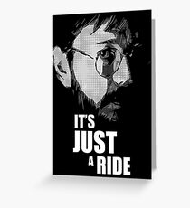 "Bill Hicks - ""It's Just a Ride"" Greeting Card"