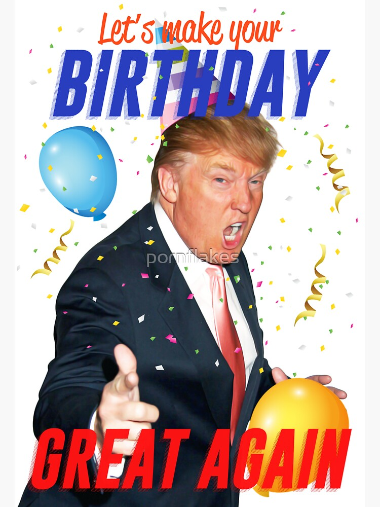 Make your birthday great again by pornflakes