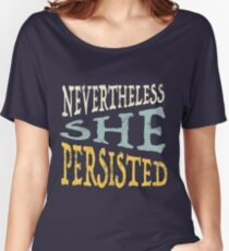 Nevertheless She Persisted Women's Relaxed Fit T-Shirt