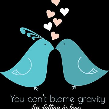 Cant blame gravity for falling in love - Love Birds Cartoon - Valentines Day Girly Gift by Sago-Design
