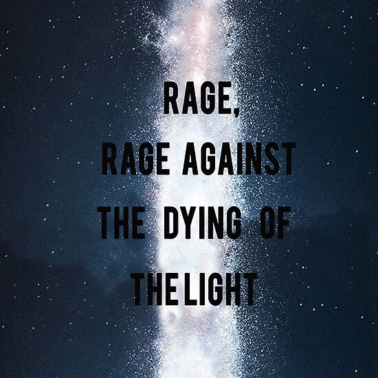 Quot Rage Rage Against The Dying Of The Light Interstellar