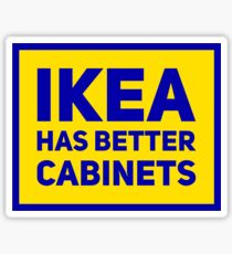 IKEA has better cabinets Sticker