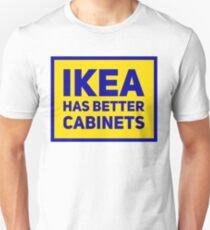 IKEA has better cabinets Unisex T-Shirt
