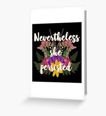 Nevertheless, She Persisted Floral Greeting Card