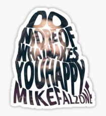 Happy Quote Mike Falzone Sticker