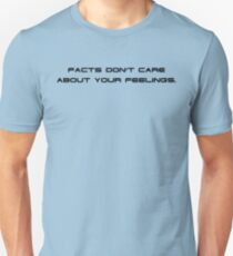 Facts Don't Care About Your Feelings 2 T-Shirt