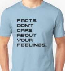 Facts Don't Care About Your Feeling 3 Unisex T-Shirt