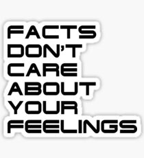 Facts Don't Care About Your Feelings 4 Sticker