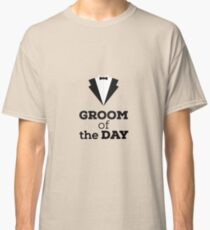Groom of the Day Classic T-Shirt