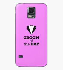 Groom of the Day Case/Skin for Samsung Galaxy