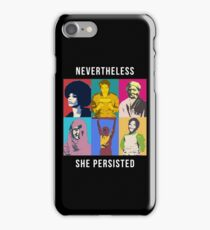 Nevertheless, these women persisted iPhone Case/Skin