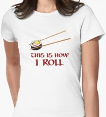 This Is How I Sushi Roll Women's Fitted T-Shirt