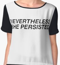 NEVERTHELESS, SHE PERSISTED. Women's Chiffon Top