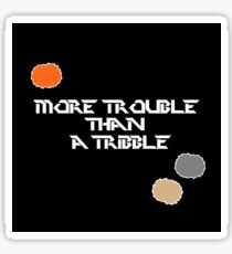 "Star Trek ""More Trouble Than A Tribble""  Sticker"