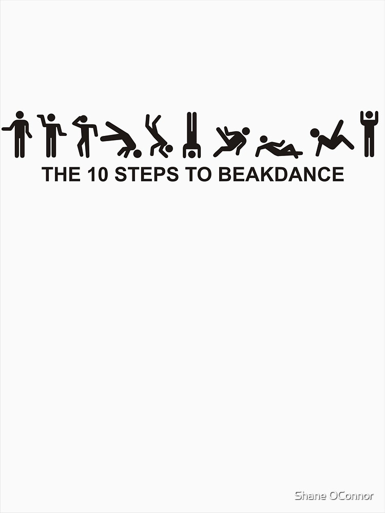 THE 10 STEPS TO BREAKDANCE by ShaneConnor