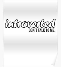 Introverted, Don't Talk To Me Poster