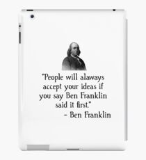 Ben Franklin Funny Quote iPad Case/Skin