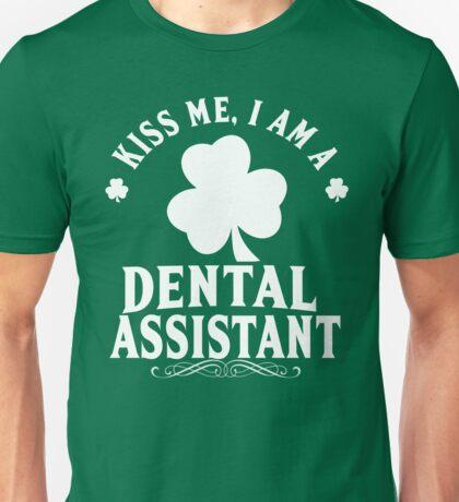 St. Patrick's Day Kiss Me I Am A Dental Assistant Unisex T-Shirt