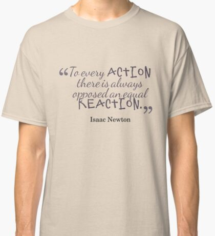 Isaac Newton Quote #4 Classic T-Shirt
