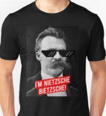 I'M NIETZSCHE, BIETZSCHE! T-Shirt