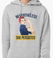 Nevertheless she persisted Pullover Hoodie