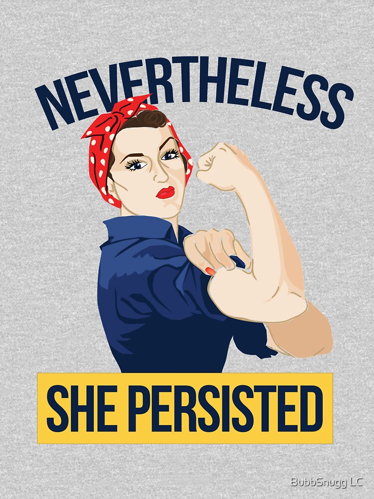 Nevertheless she persisted by Boogiemonst