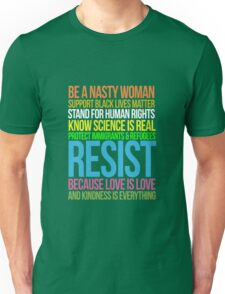 Be Nasty Resist Black Lives Love Is Love Anti Trump  Unisex T-Shirt