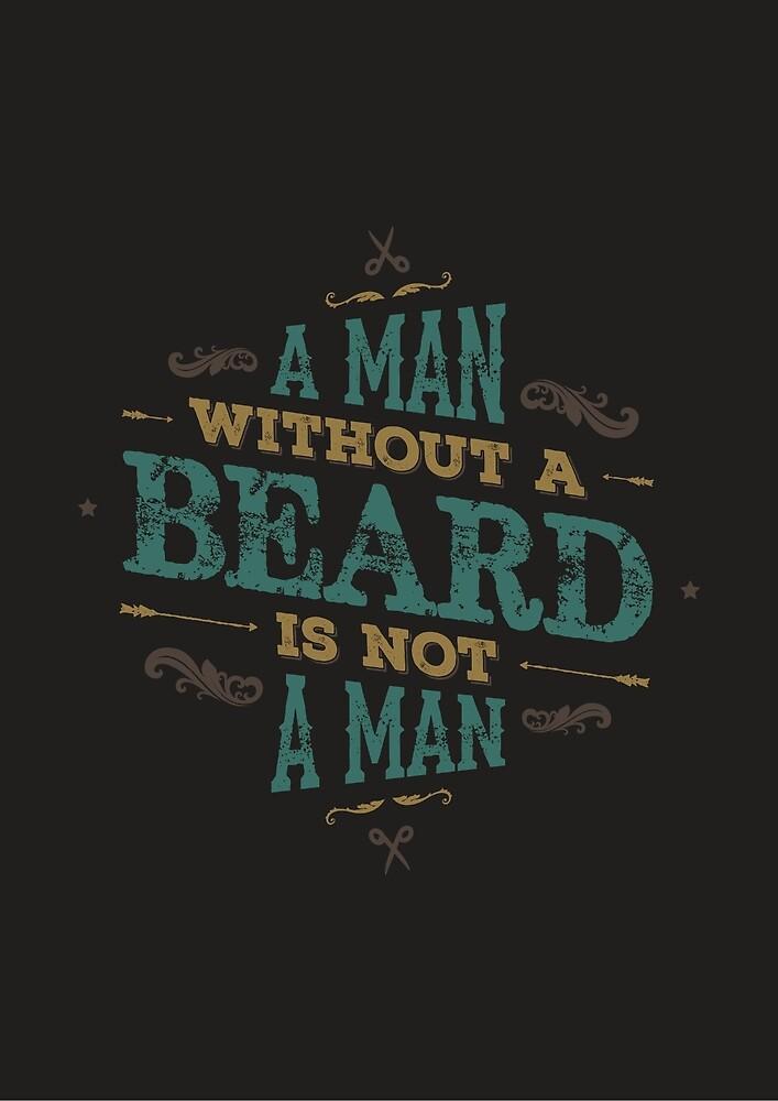« A MAN WITHOUT A BEARD IS NOT A MAN » par snevi