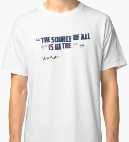 Alan Watts Quote #8 Classic T-Shirt