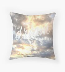 To Dream Again - Novelty Gifts for Home + Kitchen Throw Pillow