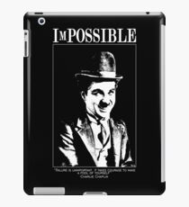 iMpossible : Charlie Chaplin  iPad Case/Skin