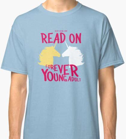 Keep Calm and Read On, FYA Classic T-Shirt