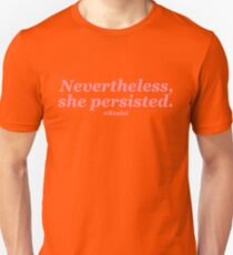 Nevertheless, she persisted - Pink Unisex T-Shirt
