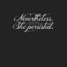 She Persisted.   (light lettering) by Cynthia Decker