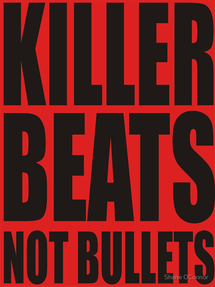 KILLER BEATS NO BULLETS by ShaneConnor