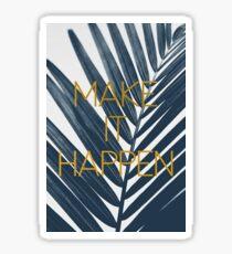 Make It Happen (Cyanotype) Sticker