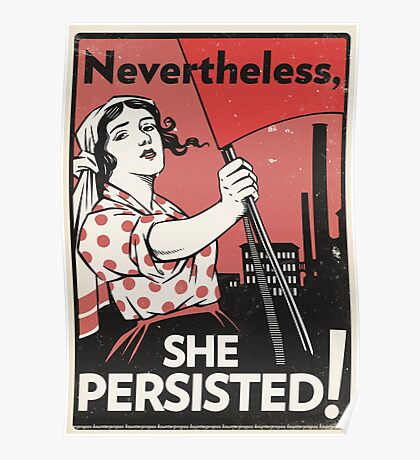 Nevertheless She Persisted (Vector Recreation) Poster