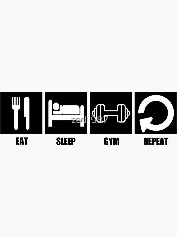 Eat Sleep Gym Repeat de zed1987