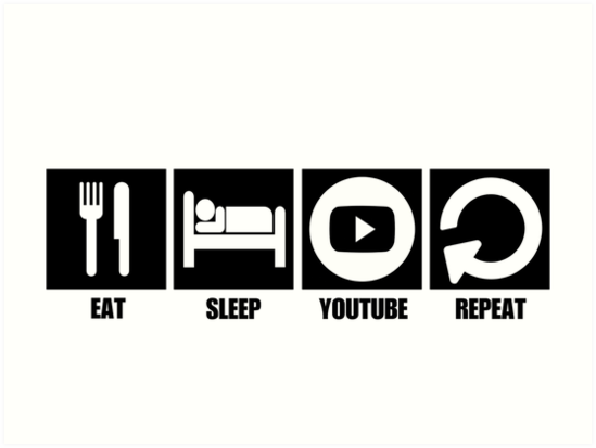 Quot Eat Sleep Youtube Repeat Quot Art Prints By Zed1987 Redbubble