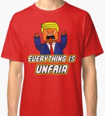 Everything Is Unfair Classic T-Shirt