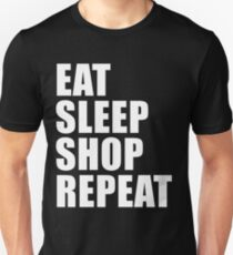 Eat Sleep Shop Repeat Sport Shirt Funny Cute Gift For Shopping Lover Spend Unisex T-Shirt