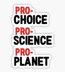 PRO-CHOICE PRO-SCIENCE PRO-PLANET Sticker